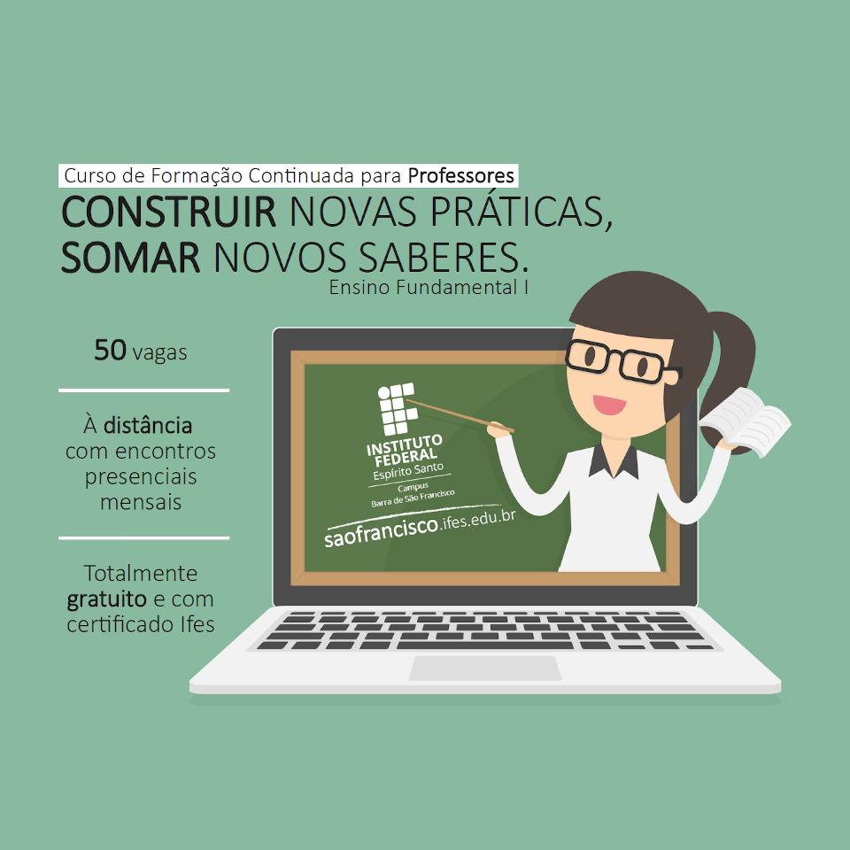 """Curso de Formação Continuada para Professores - """"Construir novas práticas, somar novos saberes"""""""