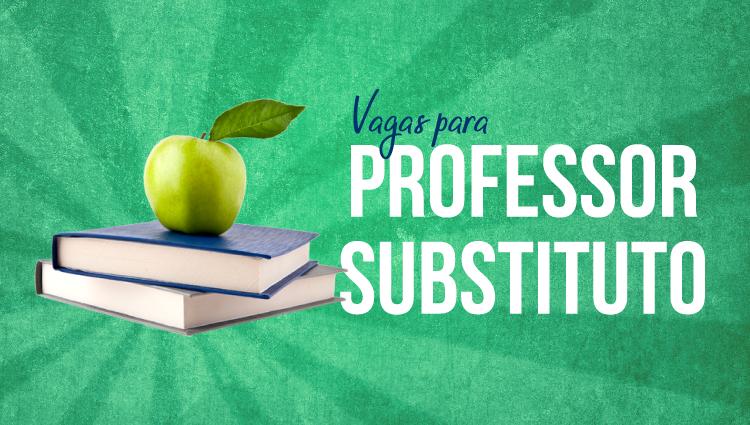 Inscrições abertas para o processo seletivo simplificado, com vistas à contratação de Professor Substituto  área Informática